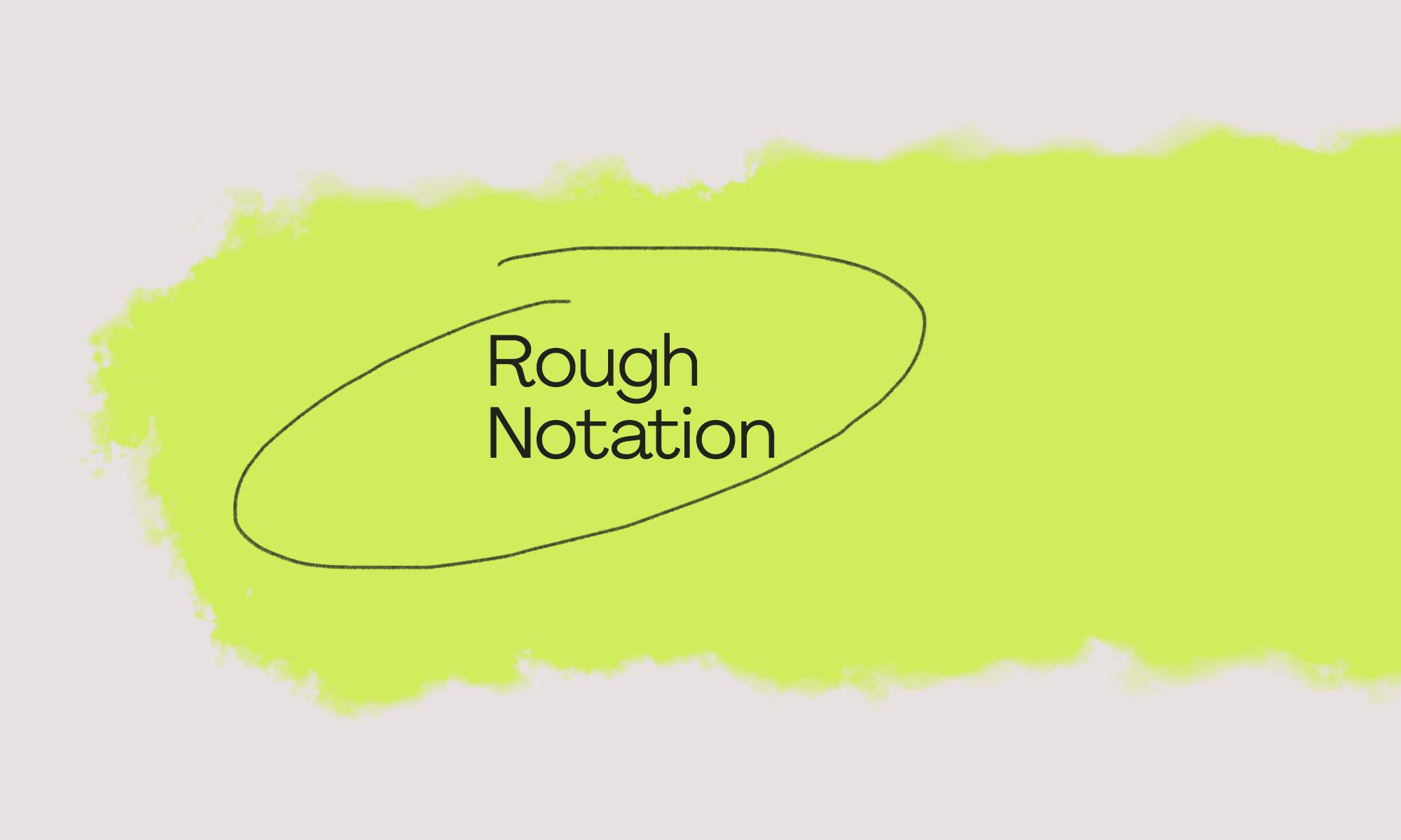 Rough Notation